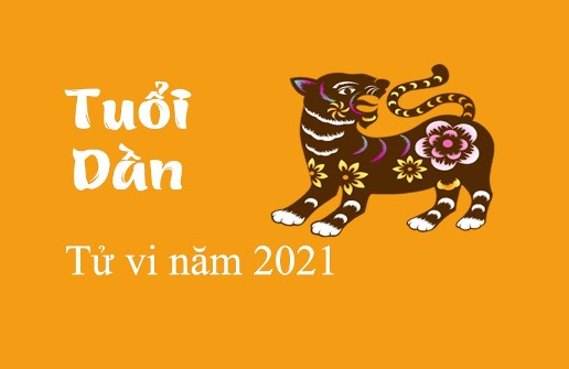 TỬ VI TUỔI DẦN NĂM 2021